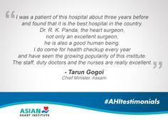 Here's what Shri Tarun Gogoi, Chief Minister of Assam had to say about #AsianHeartInstitute! #AHItestimonials