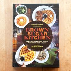 Brown Sugar Kitchen Puts the Soul in Soul Food — New Cookbook