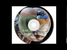 Dj Bit   Is This House Don't Stop Club Mix