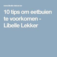 10 tips om eetbuien te voorkomen -                         Libelle Lekker