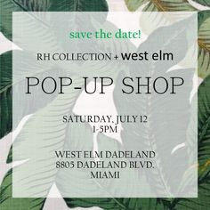 RH Collection Pop-UP Shop at West Elm Dadeland, Miami. Join us July 12th to shop the current RH Collections and new products being featured!