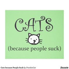 Cats because People Suck Fleece Blanket Animal Lover Quotes, Cat Quotes, Cat Sayings, Crazy Cat Lady, Crazy Cats, Cat Diseases, Cat Shedding, Outdoor Cats, Here Kitty Kitty