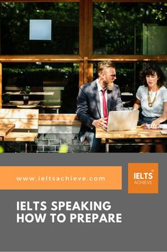 Learn how to prepare for the IELTS Speaking Test to ensure you gain a band score of 7+