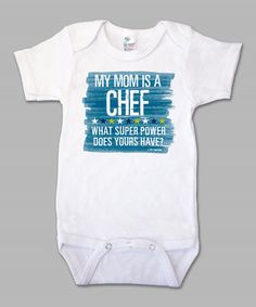 This White 'My Mom is a Chef' Bodysuit - Infant is perfect! #zulilyfinds