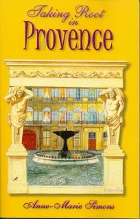 Taking Root in Provence #Provence #Books by Anne-Marie Simons