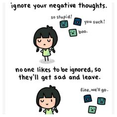 Ignore your negative thoughts and they will leave! http://www.calmdownnow.com