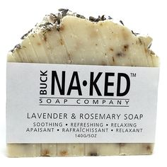 Buck Naked Soap Company Lavender & Rosemary Soap - The romantic and versatile soft notes of lavender and rosemary are celebrated in this soap. Natural Soaps, Soap Company, Cold Process Soap, Palm Oil, Bar Soap, Biodegradable Products, Coconut Oil, Naked, Lavender