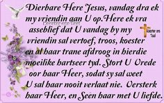 Friend Friendship, Friendship Quotes, Bible Quotes, Bible Verses, Afrikaanse Quotes, Goeie More, Inspirational Qoutes, Special Quotes, Sympathy Cards