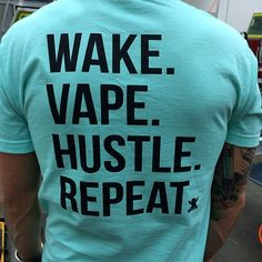 Wake Vape Hustle Repeat tee ///  #BoardwalkVapor #vapegear