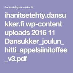 ihanitsetehty.dansukker.fi wp-content uploads 2016 11 Dansukker_joulun_hitti_appelsiinitoffee_v3.pdf