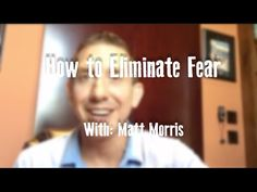 How to Eliminate Fear - YouTube