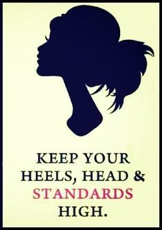 Good way to live... aside from the heels, at times. Not a good idea when moving heavy things.     Advice for my girls