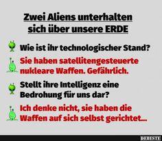 Zwei Aliens unterhalten sich über unsere ERDE.. | Lustige Bilder, Sprüche, Witze, echt lustig