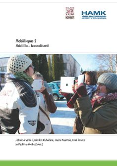 Mobiiliopas 2: Mobiililla – luonnollisesti! 2013. Download free eBook at www.hamk.fi/julkaisut