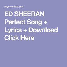 ED SHEERAN Perfect Song + Lyrics + Download  Click Here Dream Song Lyrics, Future Purple Reign, Rihanna, Waves Song, Imelda May, Home Song, Funeral Songs