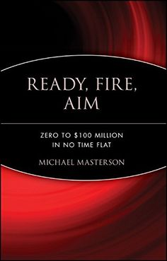 Ready, Fire, Aim by Michael Masterson, available at Book Depository with free delivery worldwide. Entrepreneur Books, Business Money, Creative Business, Good Notes, Book Summaries, Nonfiction Books, Thought Provoking, Bestselling Author, Audio Books