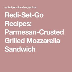 Redi-Set-Go Recipes: Parmesan-Crusted Grilled Mozzarella Sandwich Sandwich Maker Recipes, Indoor Grill, Parmesan Crusted, Mozzarella, Cooker, Grilling, Sandwiches, Crickets, Paninis