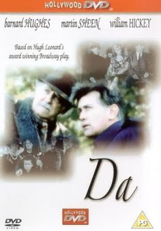 """Directed by Matt Clark. With Barnard Hughes, Martin Sheen, William Hickey, Karl Hayden. A New York playwright is summoned to Ireland to bury his father (his """"Da""""). While at his boyhood home, he encounters his father's spirit and relives memories both pleasant and not."""