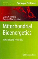 Mitochondrial bioenergetics : methods and protocols / edited by Carlos M. Palmeira, António J. Moreno New York : Humana Press, cop. 2012