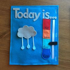 WEATHER Quiet Book Page: -This is a set of TWO quiet book pages. -Included is one page that says Today Is... with a thermometer that you can move the arrow up and down to pick out the temperature of the day. The second page includes several pieces representing different types of