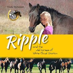 Ripple and the Wild Horses of White Cloud Station Author'... https://www.amazon.com/dp/B01EBC4CX8/ref=cm_sw_r_pi_dp_0z6wxb1G2QDAZ