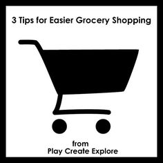 Play Create Explore: 3 Tips for Easier Grocery Shopping