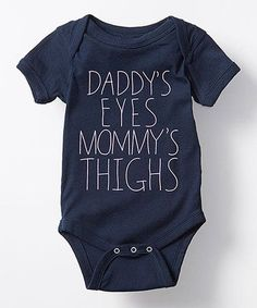 This Navy 'Daddy's Eyes, Mommy's Thighs' Bodysuit - Infant is perfect! 😂 At least baby got something from me Baby Boys, Our Baby, Baby Outfits Newborn, Baby Boy Outfits, Little Mac, Shower Bebe, Everything Baby, Baby Time, Cute Baby Clothes