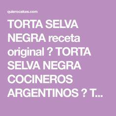 TORTA SELVA NEGRA receta original ✓ TORTA SELVA NEGRA COCINEROS ARGENTINOS ✓ TORTA SELVA NEGRA DESNUDA y todo TORTA SELVA NEGRA ¡AQUÍ!