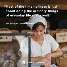 """""""Most of the time holiness is just about doing the ordinary things of everyday life really well."""" -From Dynamic Catholic's DECISION POINT confirmation program Catholic Quotes, Religious Quotes, Spiritual Quotes, Religious Pictures, Catholic Religion, Favorite Quotes, Best Quotes, Awesome Quotes, Life Quotes"""