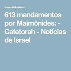 613 mandamentos por Maimônides: - Cafetorah - Notícias de Israel