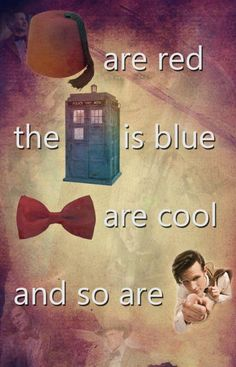 Fezzes are red, the TARDIS is blue, bow ties are cool and so are you!! I'm going to make Valentines now