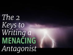 The Two Keys to Writing a Menacing Antagonist