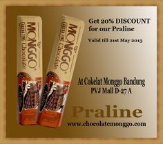 Dear Chocolate Lovers,    Get 20% Discount for our PRALINE at our showroom PVJ Mall D-27 A, Bandung.