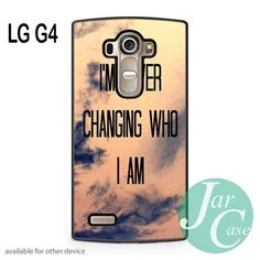 i'm never changing who i am Imagine Dragons Phone case for LG G4 and other cases