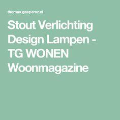 Stout Verlichting Design Lampen - TG WONEN Woonmagazine