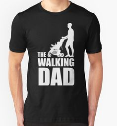 """""""The Walking Dad Baby Carriage"""" T-Shirts & Hoodies by smilegift 