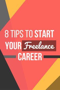 8 Tips To Start Your Freelance Career