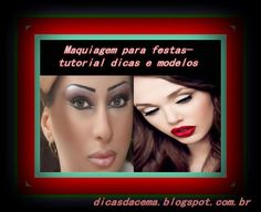 Dicas da Cema: Maquiagem para festas- tutorial dicas e modelos