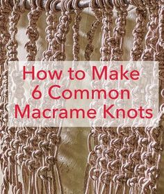How to Make 6 Common Macrame Knots (this is a great tutorial for each knot. I us… How to Make 6 Common Macrame Knots (this is a great tutorial for each knot. I use these in jewelry making too:) Macrame Art, Macrame Projects, Macrame Jewelry, How To Macrame, Sewing Projects, Macrame Wall Hanging Tutorial, Micro Macrame Tutorial, Art Macramé, Macrame Curtain