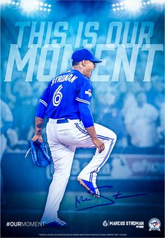 #OurMoment poster series for the Toronto Blue Jays 2016 Season. The franchise's 40th anniversary season.