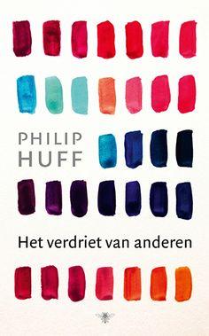 Het verdriet van anderen - Philip Huff