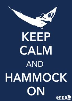 Keep Calm and Hammock On #motivation