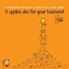 Every decision we make is a chance to act on our values. It applies also for your business! | Cada decisión que tomamos en una oportunidad para actuar de acuerdo a nuestros valores. Aplica también para tu negocio!   #Goodvibes #LoveOurJob #Great #Creative #amazing #Go #goodtimes #best #goodbunch #brainsbunch #WhatsUpBunch