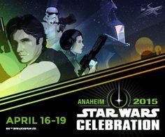 Star Wars Celebration The Ultimate Fan Experience - Star Wars Celebration • April 16 - 19, 2015
