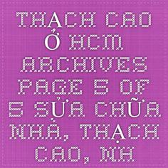 THẠCH CAO Ở HCM Archives - Page 5 of 5 - SỬA CHỮA NHÀ, THẠCH CAO, NHÔM KÍNH, CHỐNG THẤM, CHỐNG DỘT GIÁ RẺ Ở TẠI HCM
