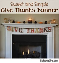 DIY Give Thanks Banner for your Fall Mantel and Thanksgiving Decor! ~ from TheFrugalGirls.com #crafts #thefrugalgirls Thanksgiving Banner, Thanksgiving Feast, Thanksgiving Crafts, Holiday Crafts, Fall Banner, Thanksgiving Decorations, Fall Crafts, Diy Banner, Holiday Ideas