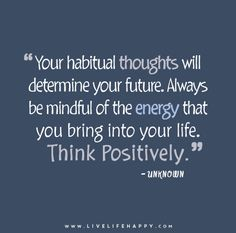 Your Habitual Thoughts Will Determine Your Future