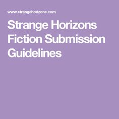 Strange Horizons Fiction Submission Guidelines