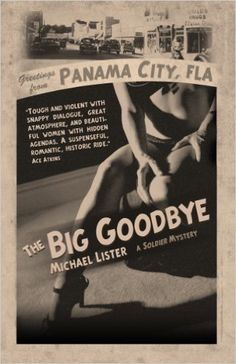 """The Big Goodbye: A Jimmy """"Soldier"""" Riley Noir Novel (Soldier Mysteries Series, Book 1) - Kindle edition by Michael Lister. Mystery, Thriller & Suspense Kindle eBooks @ Amazon.com."""