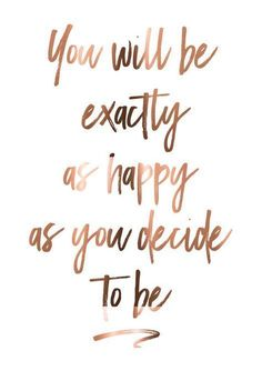 motivational copper wall art you will be exactly as happy as you decide to be foiled copper print australian designed artist print